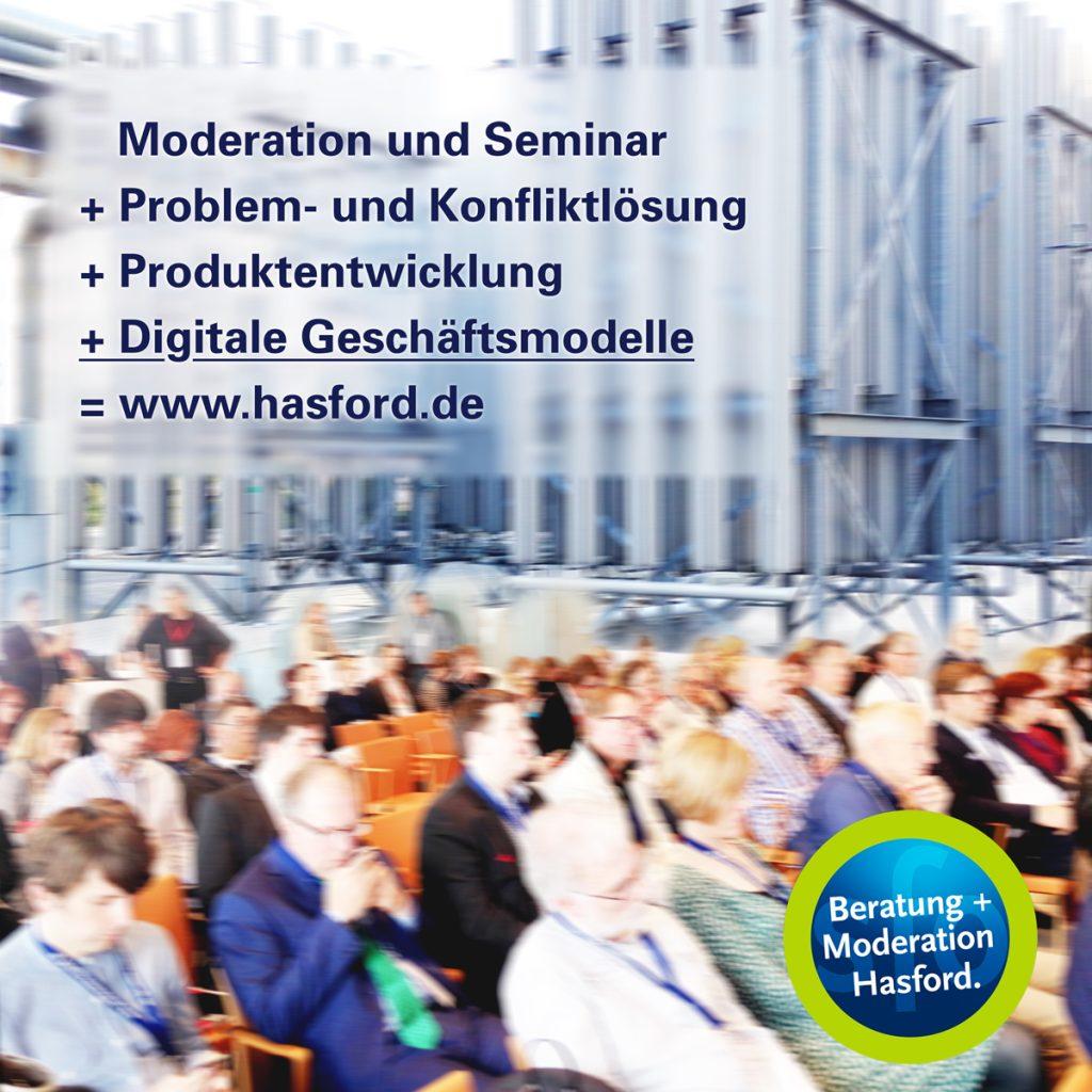 Vorträge auf Meeting und Workshop Moderation und Seminar + Problemlösung und Konfliktmoderation + Produktentwicklung + Digitale Geschäftsmodelle = Ralf Hasford