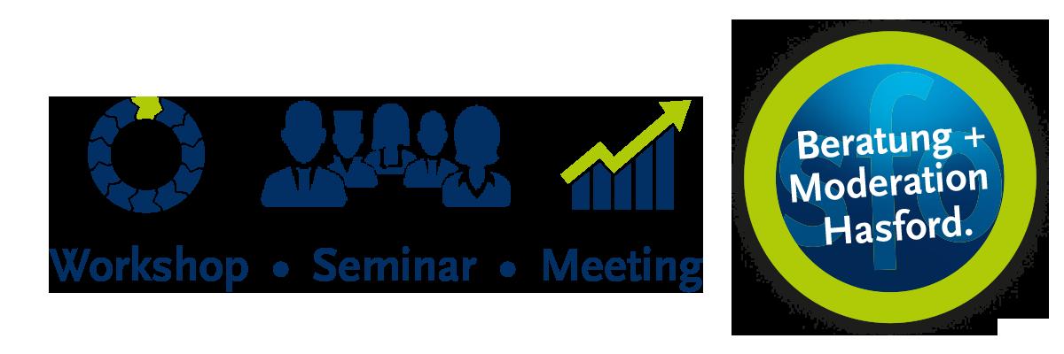 Workshop • Seminar • Meeting   Beratung und Moderation Hasford