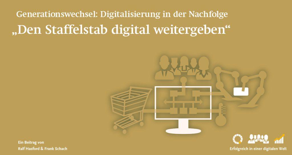 Digitalisierung in der Nachfolge: Den Staffelstab digital weitergeben.