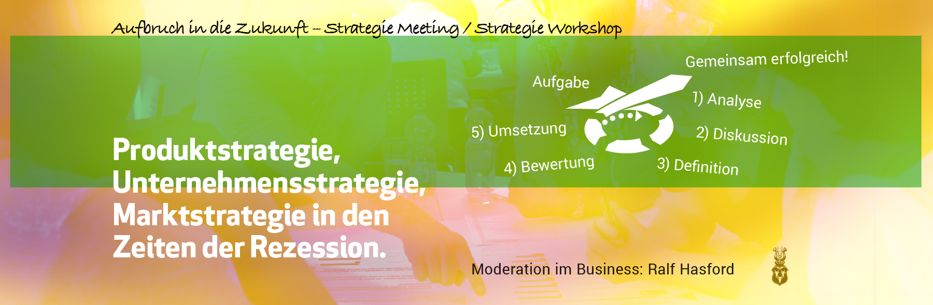 Aufbruch in die Zukunft – Strategie Meeting in Zeiten der Rezession