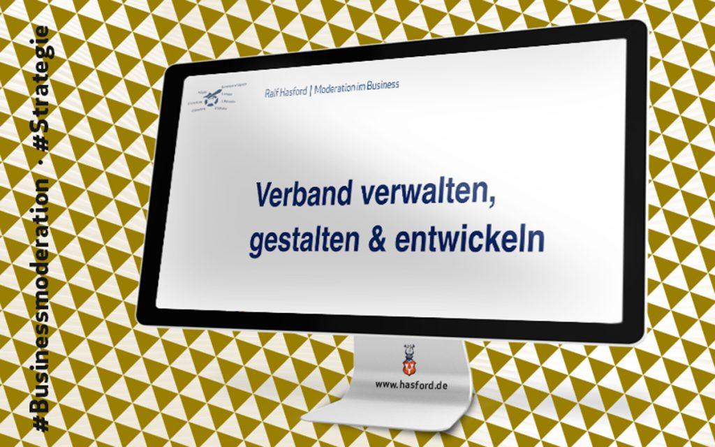 Verbandskommunikation, Verband verwalten, gestalten & entwickeln. Externe Moderation der Strategie: Hasford.