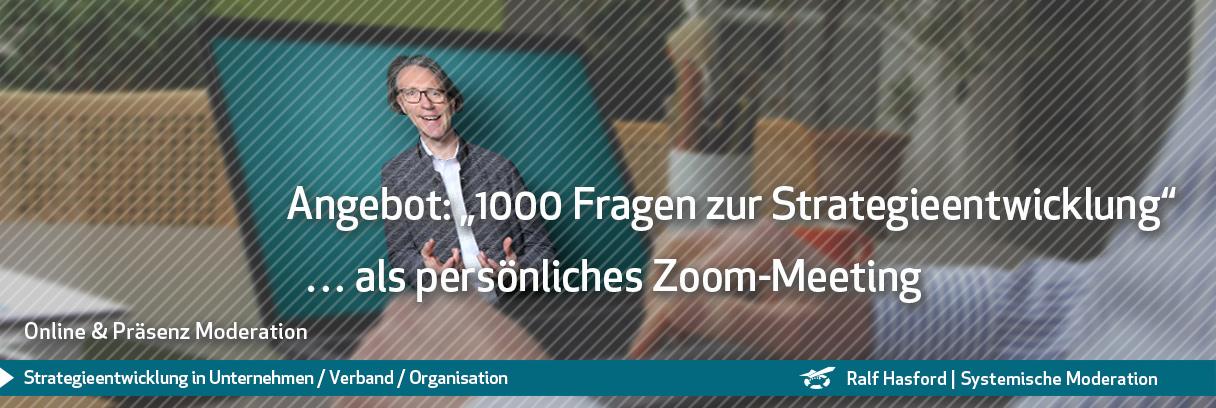 Ralf Hasford Angebot: 1000 Fragen zur Strategieentwicklung … als persönliches Zoom-Meeting