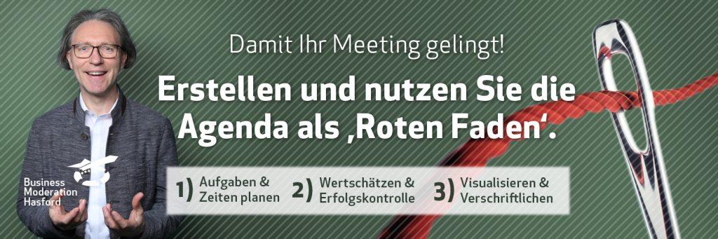 Die Agenda ist der Rote Faden eines Meetings und einer jeden Veranstaltung.