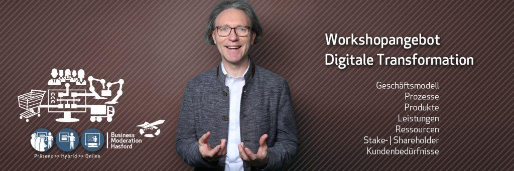 Prozesse, Produkte und Dienstleistungen digital unterstützen – Workshop Digitale Transformation | Bussines Moderation Hasford