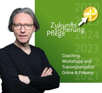 Zukunftssicherung Gute Pflege. Coaching, Workshops und Trainingsangebote von Ralf Hasford.